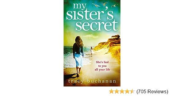 My Sister's Secret - Kindle edition by Tracy Buchanan. Literature & Fiction  Kindle eBooks @ Amazon.com.