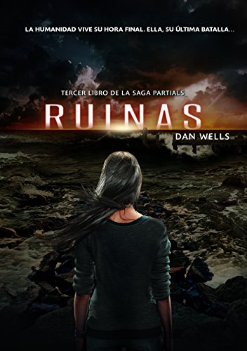 LA SAGA PARTIALS 3: Ruinas (Spanish Edition)