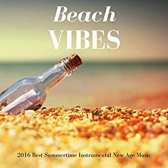 Beach Vibes - 2016 Best Summertime Instrumental New Age