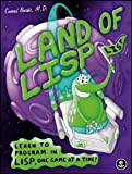 Land of LISP : Learn to Program in LISP, One Game at a Time!, Barski, Conrad, 1593272006