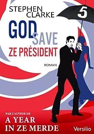 God save ze Président 05 par Stephen Clarke