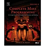 img - for Complete Maya Programming; Volume II: An In-Depth Guide to 3D Fundamentals, Geometry, and Modeling (The Morgan Kaufmann Series in Computer Graphics and Geometric Modelling) book / textbook / text book
