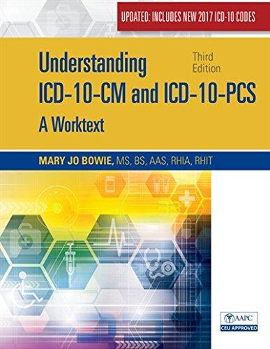 Understanding ICD-10-CM and ICD-10-PCS Update: A Worktext, Spiral bound Version
