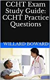 CCHT Exam Study Guide: CCHT Practice Exam (Certified Clinical Hemodialysis Technician Exam)