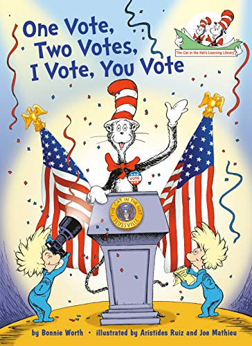 One Vote, Two Votes, I Vote, You Vote (Cat in the Hat's Learning Library)