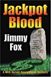 Jackpot Blood, Jimmy Fox, 0595308864