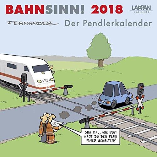 Bahnsinn! Der Pendlerkalender 2018: Postkartenkalender