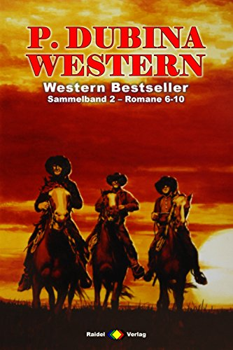 P. Dubina Western Sammelband 2: Romane 6-10 (5 Western-Romane) (German Edition)