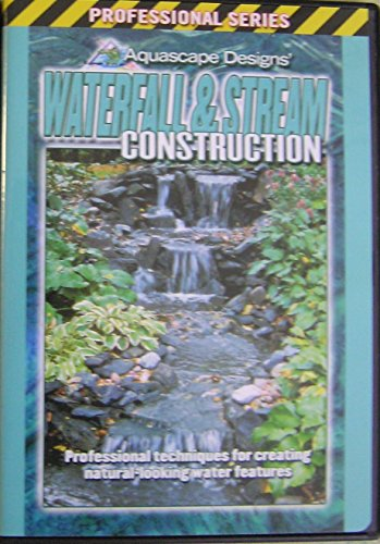 - Waterfall & Stream Construction - Aquascape Designs' Professional Series: Professional Techniques for Creating Natural-looking Water Features