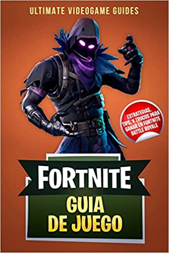 Fortnite Guia de Juego: Estrategias, Tips, y Trucos para Ganar en Fortnite Battle Royale: Amazon.es: Ultimate Videogame Guides: Libros