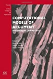 Computational Models of Argument : Proceedings of Comma 2012, B. Verheij, S. Szeider, S. Woltran, 1614991103