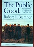 The Public Good, Robert H. Bremner, 0394511239