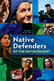 Native Defenders of the Environment, Vincent Schilling, 0977918378