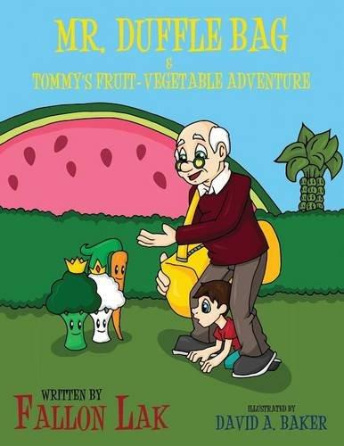 Mr. Duffle Bag & Tommy's Fruit-Vegetable Adventure PDF