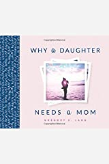 Why a Daughter Needs a Mom Hardcover