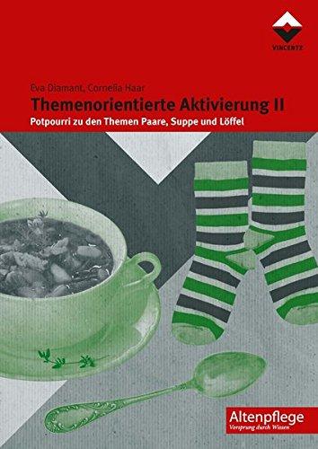 Themenorientierte Aktivierung II: Potpourri zu den Themen Paare, Suppe und Löffel (Altenpflege)