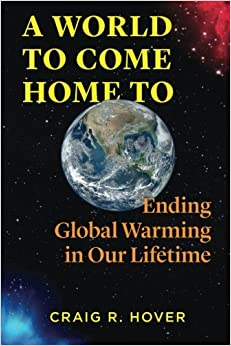 A World to Come Home To: Ending Global Warming in Our Lifetime