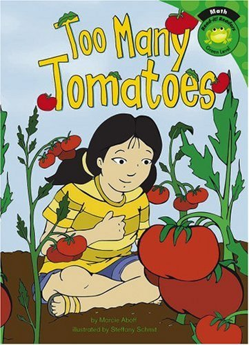 Read Online Too Many Tomatoes (Read-It! Readers: Green Level) by Marcie Aboff (2008-01-06) pdf