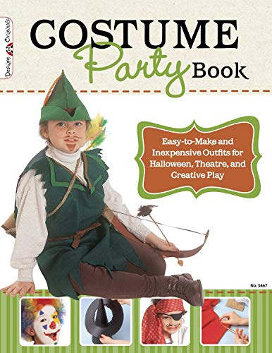 Costume Party Book: Easy-to-Make and Inexpensive Outfits for Halloween, Theatre, and Creative Play (Design Originals) -