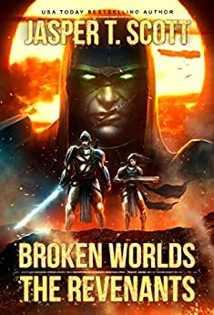 Broken Worlds (Book 2): The Revenants by [Scott, Jasper T.]