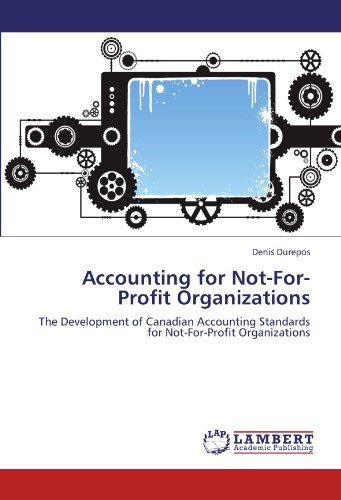 Accounting for Not-For-Profit Organizations: The Development of Canadian Accounting Standards for Not-For-Profit Organizations