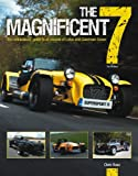 The Magnificent 7 (3rd edition): The enthusiast's guide to all models of Lotus and Caterham Seven, from 1957 to the present day