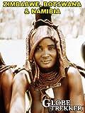 Globe Trekker - Africa - Zimbabwe, Botswana & Namibia