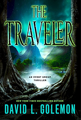 The Traveler: An Event Group Thriller (Event Group Thrillers Book 11)