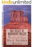 The Secret of Monument Valley (Trail of the Anasazi) (Florea and Holland Mystery Series Book 2)