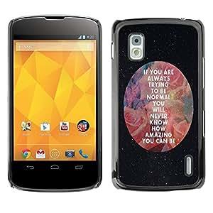 Dragon Case - FOR LG Nexus 4 E960 - you can be - Caja protectora de pl??stico duro de la cubierta Dise?¡Ào Slim Fit