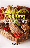 Indonesian Cooking : Rendang, Satay, Gudeg, Gado-Gado, and More