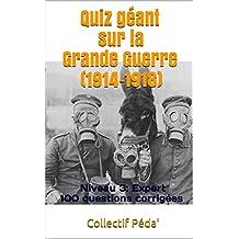 Quiz géant sur la Grande Guerre (1914-1918): Niveau 3: Expert (French Edition)