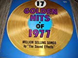 17 Golden Hits of 1977 - The Sound Effects