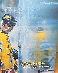 Slava Bykov, d'un bloc à l'autre (Hockey sur glace) par Jean Ammann