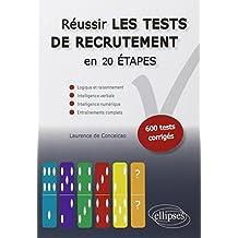 Reussir les Tests Recrutement En 20 Etapes: Logique, Raisonnement