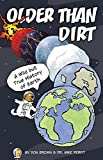img - for Older Than Dirt: A Wild but True History of Earth book / textbook / text book