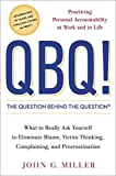 img - for QBQ! The Question Behind the Question: Practicing Personal Accountability at Work and in Life book / textbook / text book
