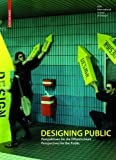 Designing Public (German and English Edition), Michael Erlhoff, Iris Utikal, Philipp Heidkamp, 3764386673