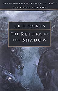 Paperback The Return of the Shadow: The History of The Lord of the Rings, Part One (The History of Middle-Earth, Vol. 6) Book