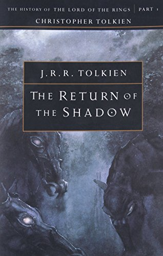 The Return of the Shadow: The History of The Lord of the Rings, Part One (The History of Middle-Earth, Vol. (Earth Shadow)