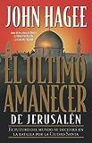 El Último Amanecer de Jerusalén, John Hagee, 0881135224