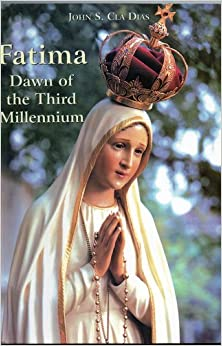 FATIMA, Dawn of the Third Millennium: John S. Cla DIAS