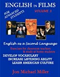 English in Films Vol. 3: for Advanced Students--English as a Second Language, Jon Miller, 1466442999