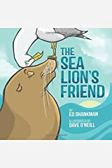 The Sea Lion's Friend (Shankman & O'Neill) Hardcover