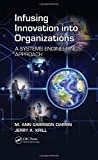 Infusing Innovation Into Organizations: A Systems Engineering Approach