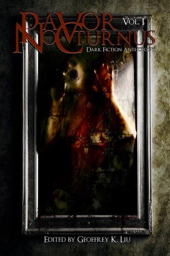Pavor Nocturnus: Dark Fiction Anthology (Volume 1) (Pavor Nocturnus Dark Fiction Anthology)