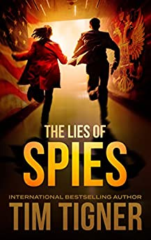 The Lies of Spies (Kyle Achilles Book 2) by [Tigner, Tim]