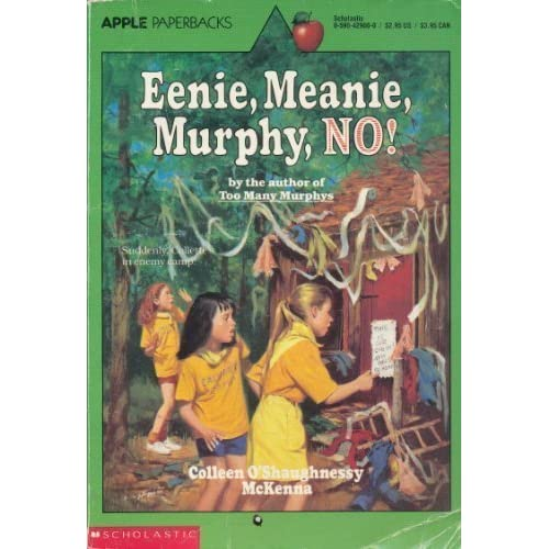 Eenie, Meanie, Murphy, No! (An Apple Paperback) Colleen O'Shaughnessy McKenna