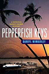 Pepperfish Keys: A Barrett Raines Mystery