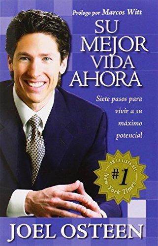 Su mejor vida ahora: Siete pasos para vivir a su máximo potencial (Spanish Edition)